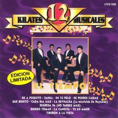El Tiempo - 12 Kilates Musicales