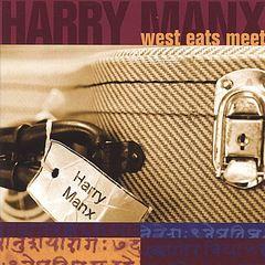 Harry Manx - West Eats Meet