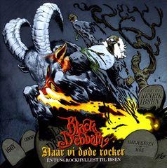 Black Debbath - Naar Vi Døde Rocker