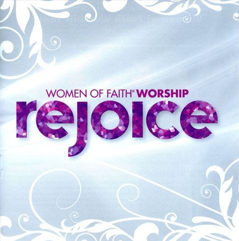 Women of Faith Worship Team - Rejoice