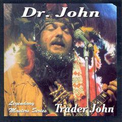 Dr. John - Trader John