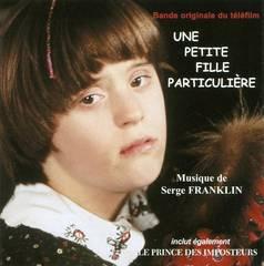 Original Soundtrack - Une petite fille particulière / Le prince des imposteurs [Bandes originale du téléfilm]