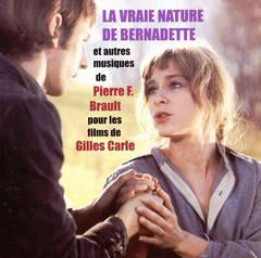 Original Soundtrack - La Vraie Nature de Bernadette et Autres Musiques de Pierre F. Brault pour les Films de Gilles Carte