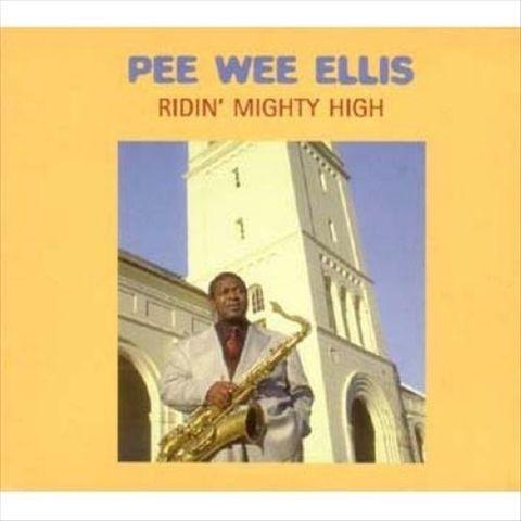 Pee Wee Ellis - Ridin' Mighty High
