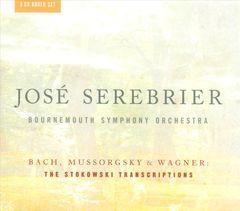 Bournemouth Symphony Orchestra - Stokowski Transcriptions: Bach, Wagner, Mussorgsky