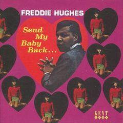 Freddie Hughes - Send My Baby Back