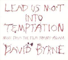 David Byrne - Lead Us Not into Temptation