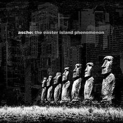 Asche - The Easter Island Phenomenon