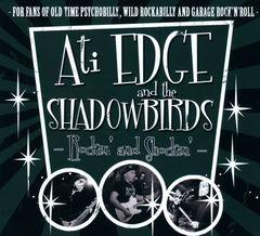 Ati Edge and the Shadowbirds - Rockin' and Shockin'