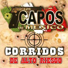 Los Capos de Mexico - Corridos de Alto Riesgo