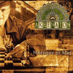 Akhenaton - Meteque et Mat