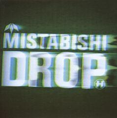 Mistabishi - Drop