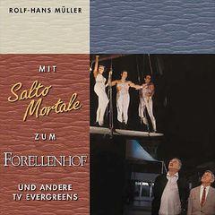 Rolf Hans Müller - Mit Salto Mortale Zum Forellenhof