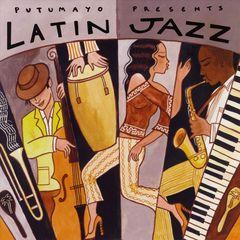 VARIOUS ARTISTS - Putumayo Presents: Latin Jazz