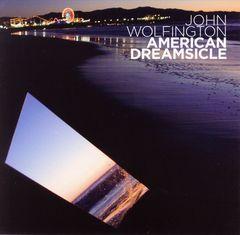 John Wolfington - American Dreamsicle