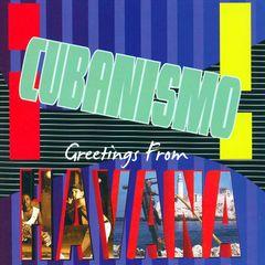 ¡Cubanismo! - Greetings from Havana