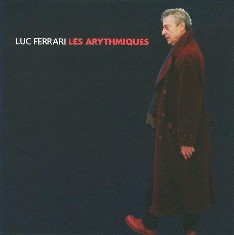 Luc Ferrari - Les Arythmiques