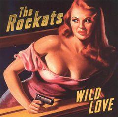 Rockats - Wild Love
