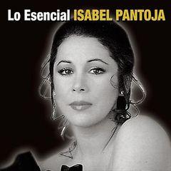 Isabel Pantoja - Lo Esencial Isabel Pantoja
