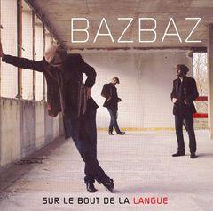 Bazbaz - Sur le Bout de la Langue