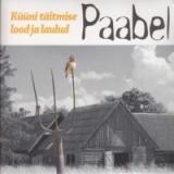 Paabel - Küüni täitmise lood ja laulud