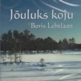 Boris Lehtlaan - Jõuluks koju
