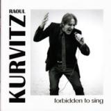 Raoul Kurvitz - Forbidden to Sing