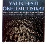 Erinevad esitajad - Valik Eesti orelimuusikat