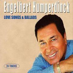 Engelbert Humperdinck - Love Songs & Ballads