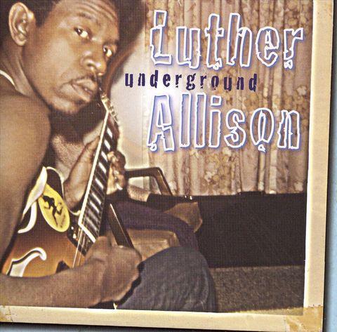 Luther Allison - Underground