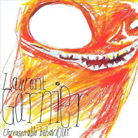 Laurent Garnier - Unreasonable Behaviour