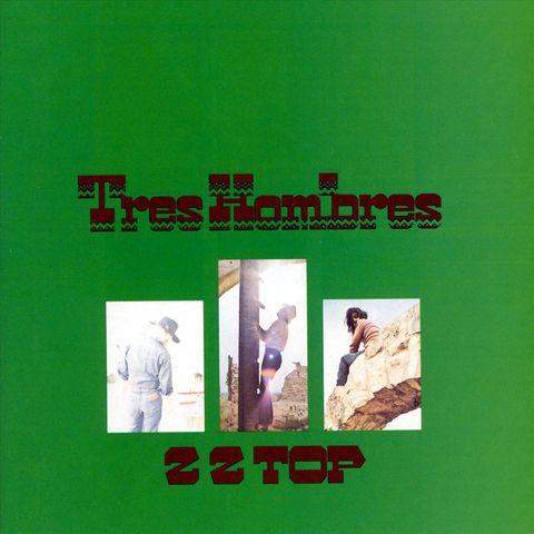 ZZ Top - Tres Hombres [Bonus Tracks]