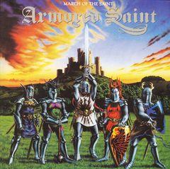 Armored Saint - March of the Saint [Bonus Tracks]