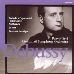 Paavo Järvi - Debussy: Prélude à l'après-midi d'un faune; Nocturnes; La mer; Berceuse héroïque