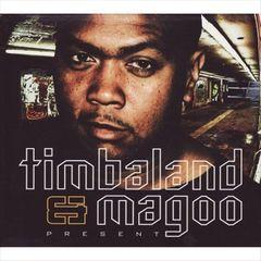 Timbaland & Magoo - Present