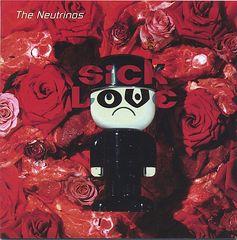 The Neutrinos - Sick Love
