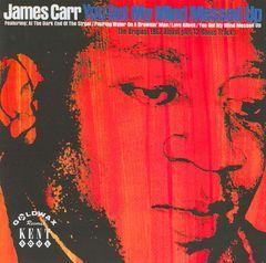 James Carr - You Got My Mind Messed Up [Bonus Tracks]