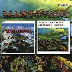Mantovani - Mantovani: Concert Spectacular / American Scene
