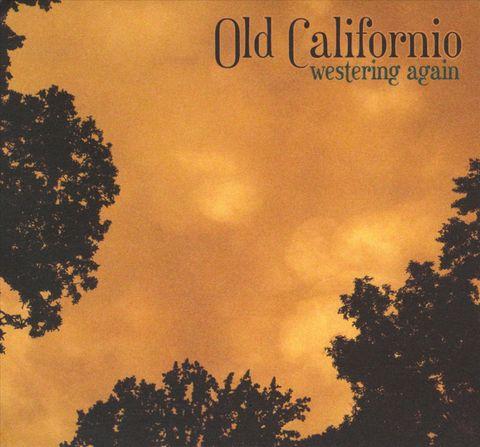 Old Californio - Westering Again