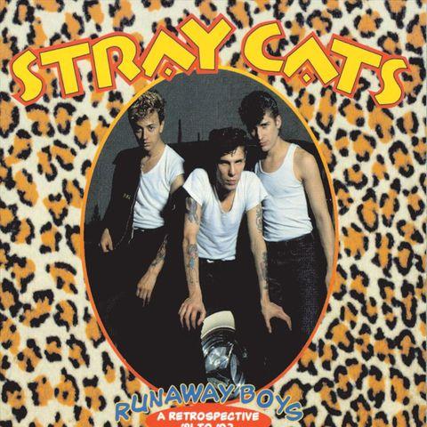 Stray Cats - Runaway Boys: A Retrospective '81-'92