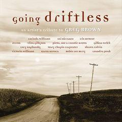 VARIOUS ARTISTS - Going Driftless: An Artist's Tribute to Greg Brown