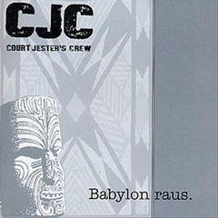 Court Jesters Crew (CJC) - Babylon Raus
