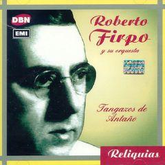 Roberto Firpo - Tangazos de Antano