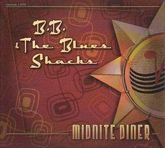 B.B. & the Blues Shacks - Midnight Diner
