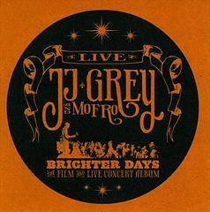 JJ Grey - Brighter Days