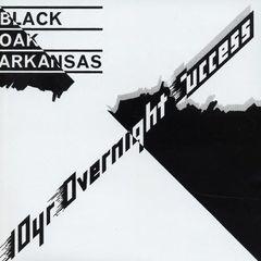 Black Oak Arkansas - 10 Yr Overnight Success