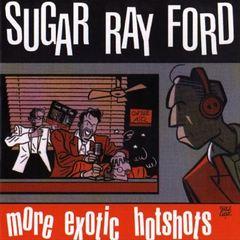 Sugar Ray Ford - More Exotic Headshots