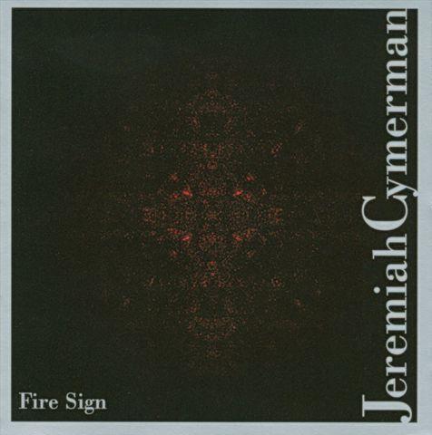 Jeremiah Cymerman - Fire Sign