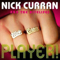 Nick Curran - Player!