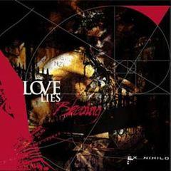 Love Lies Bleeding - Ex Nihilo